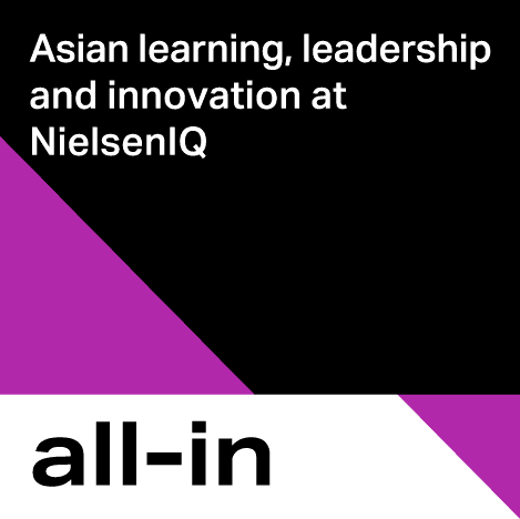 All-in - Asian learning, leadership and innovation at NielsenIQ